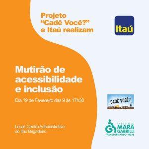 Projeto Cadê Você? e Banco Itaú realizam mutirão de acessibilidade e inclusão